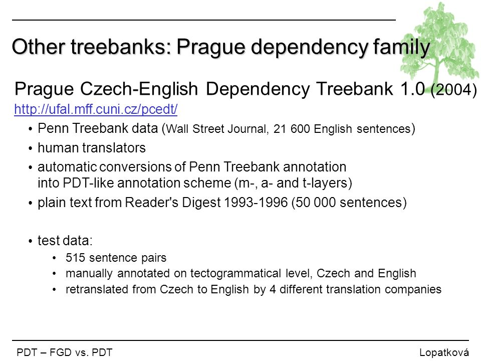 Other treebanks: Prague dependency family