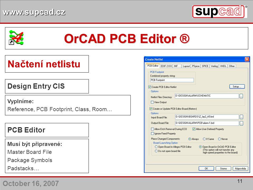 OrCAD PCB Editor ® Načtení netlistu Design Entry CIS PCB Editor