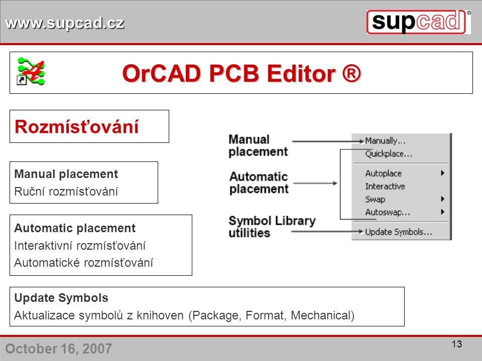 OrCAD PCB Editor ® Rozmísťování Manual placement Ruční rozmísťování