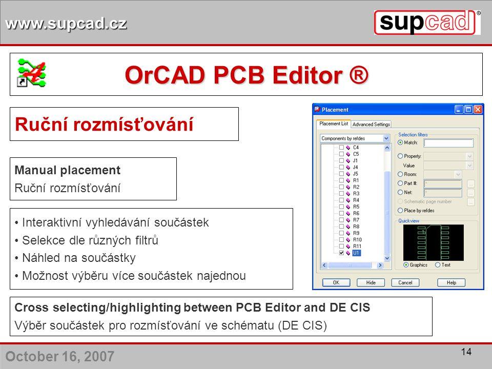 OrCAD PCB Editor ® Ruční rozmísťování Manual placement