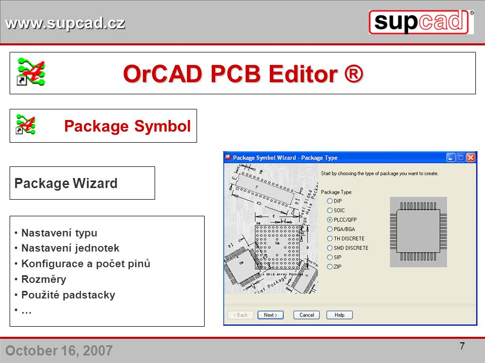 OrCAD PCB Editor ® Package Symbol Package Wizard Nastavení typu