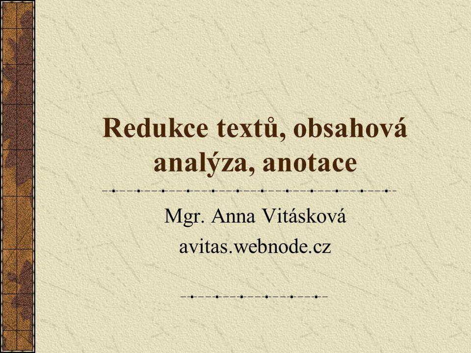 Redukce textů, obsahová analýza, anotace