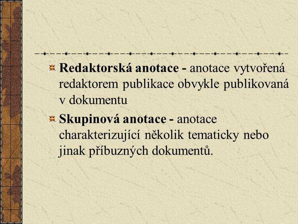 Redaktorská anotace - anotace vytvořená redaktorem publikace obvykle publikovaná v dokumentu