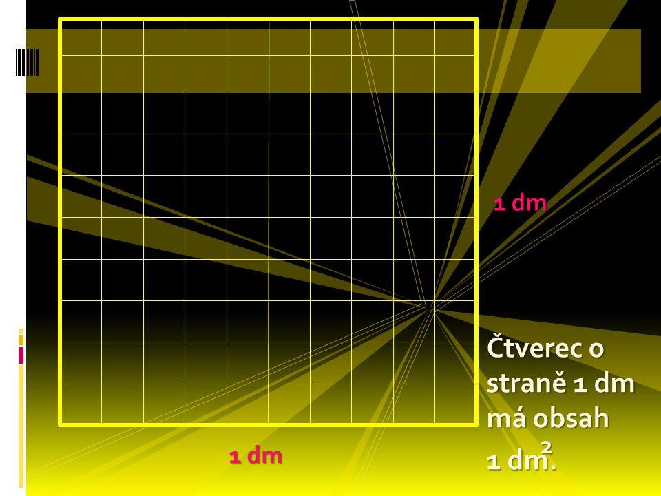 Čtverec o straně 1 dm má obsah
