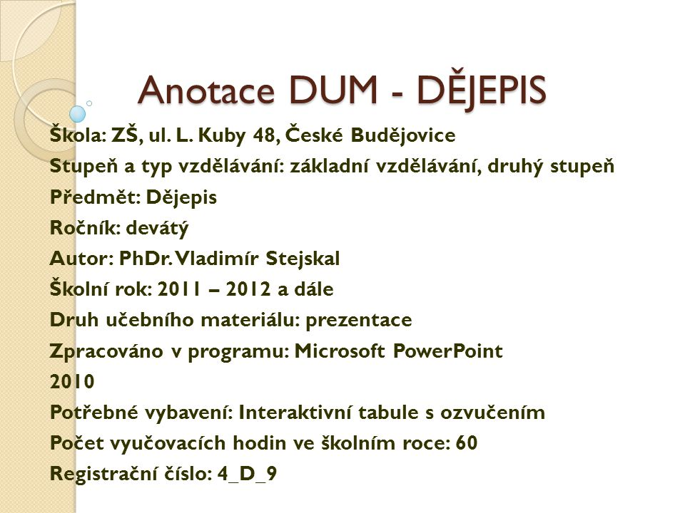 Anotace DUM - DĚJEPIS Škola: ZŠ, ul. L. Kuby 48, České Budějovice
