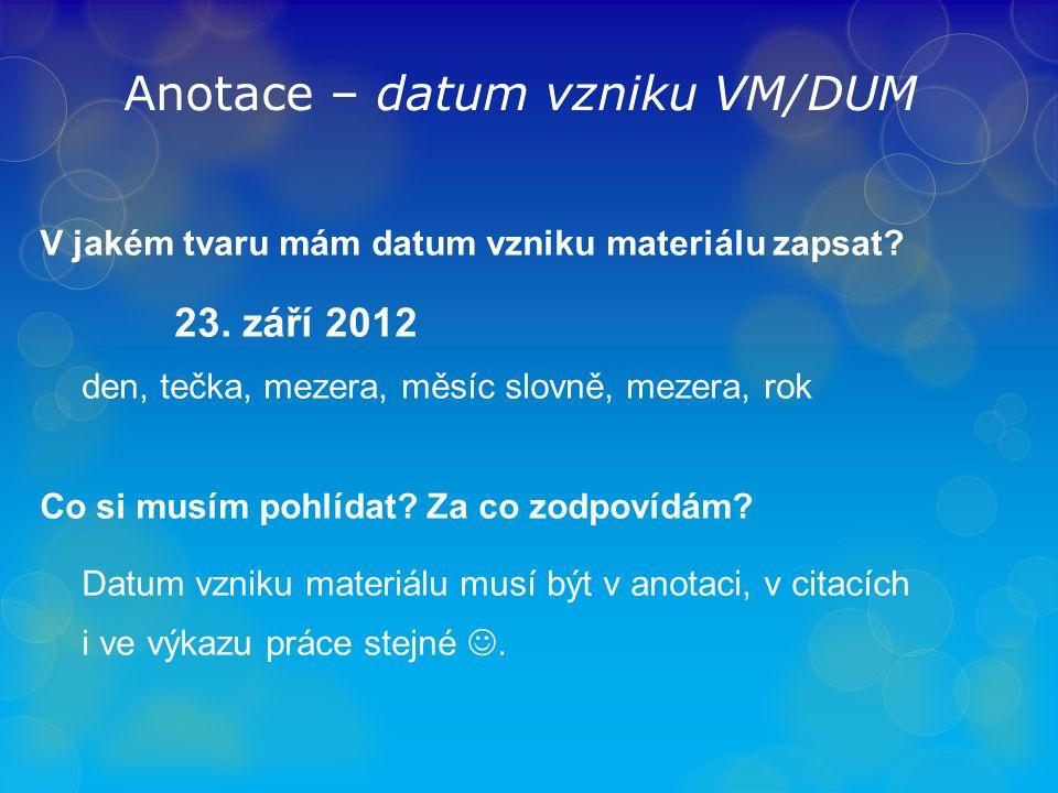 Anotace – datum vzniku VM/DUM