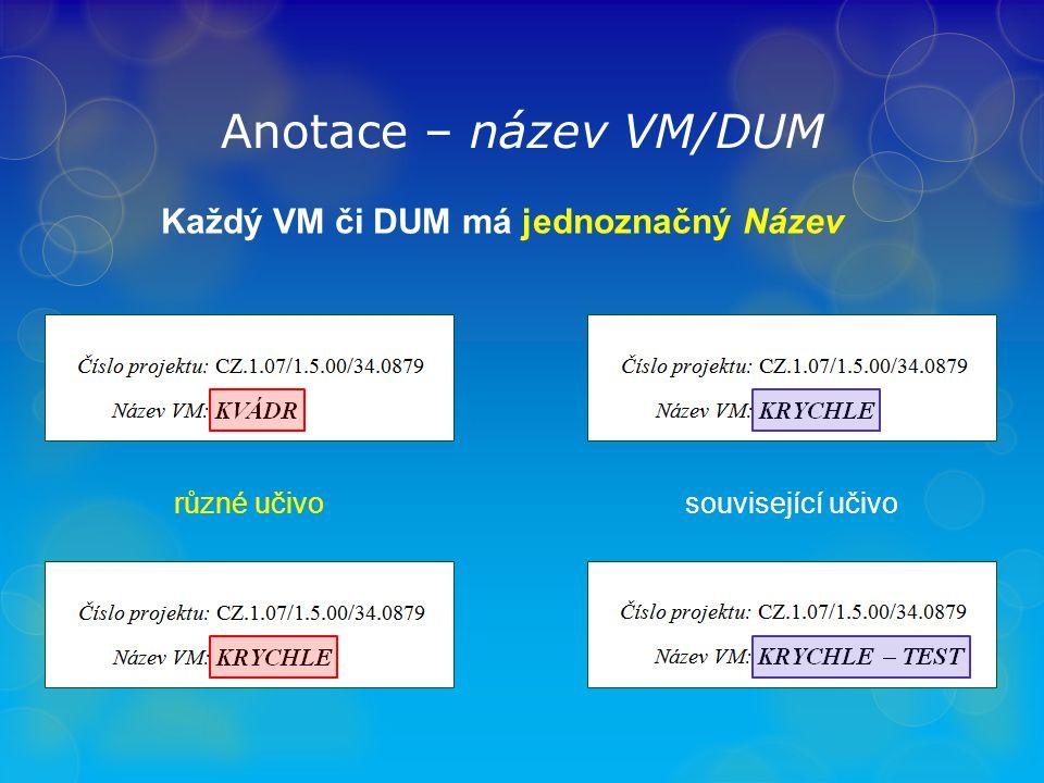 Každý VM či DUM má jednoznačný Název
