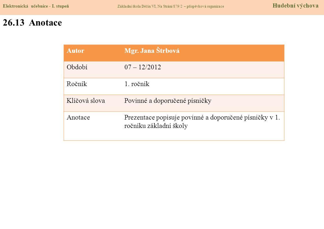 26.13 Anotace Autor Mgr. Jana Štrbová Období 07 – 12/2012 Ročník