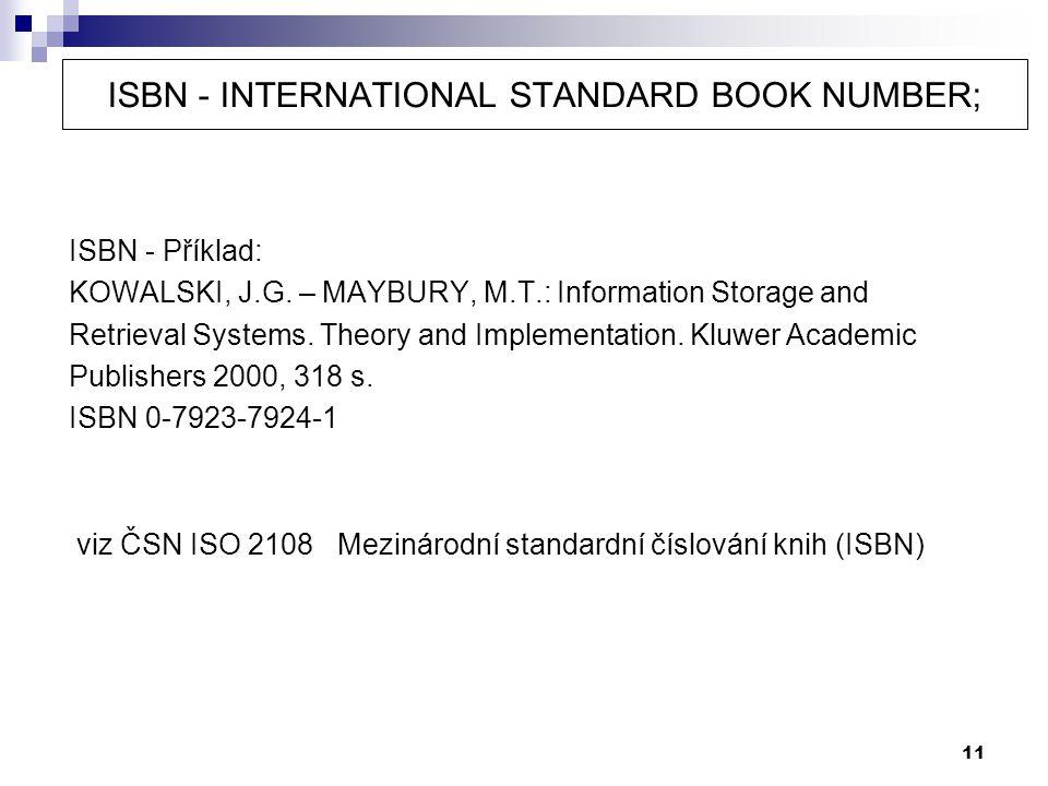 ISBN - INTERNATIONAL STANDARD BOOK NUMBER;