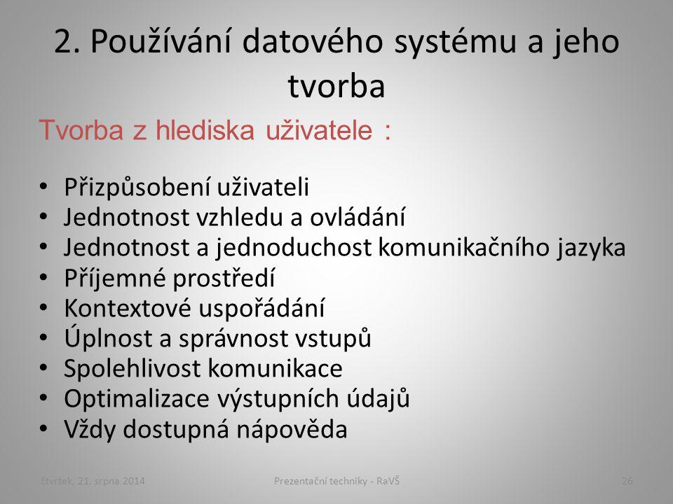 2. Používání datového systému a jeho tvorba