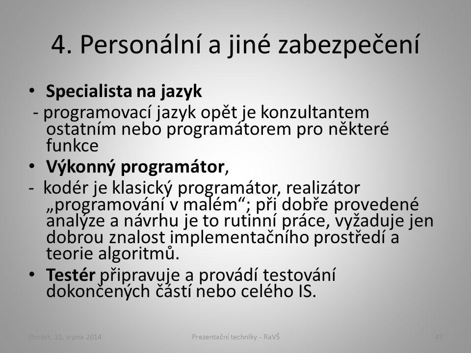 4. Personální a jiné zabezpečení