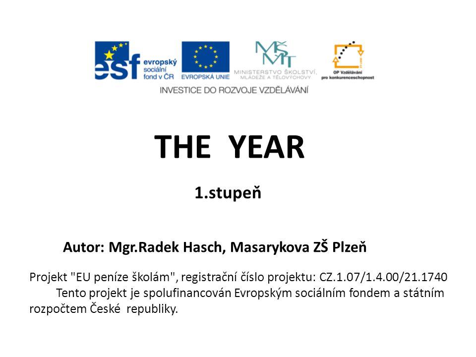 THE YEAR 1.stupeň Autor: Mgr.Radek Hasch, Masarykova ZŠ Plzeň