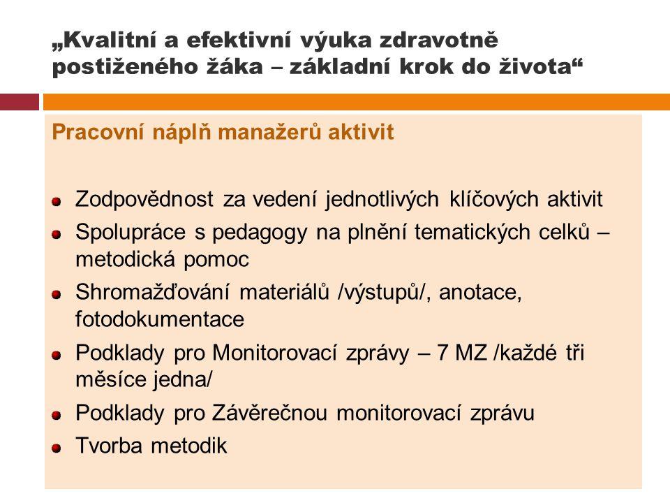 """""""Kvalitní a efektivní výuka zdravotně postiženého žáka – základní krok do života"""