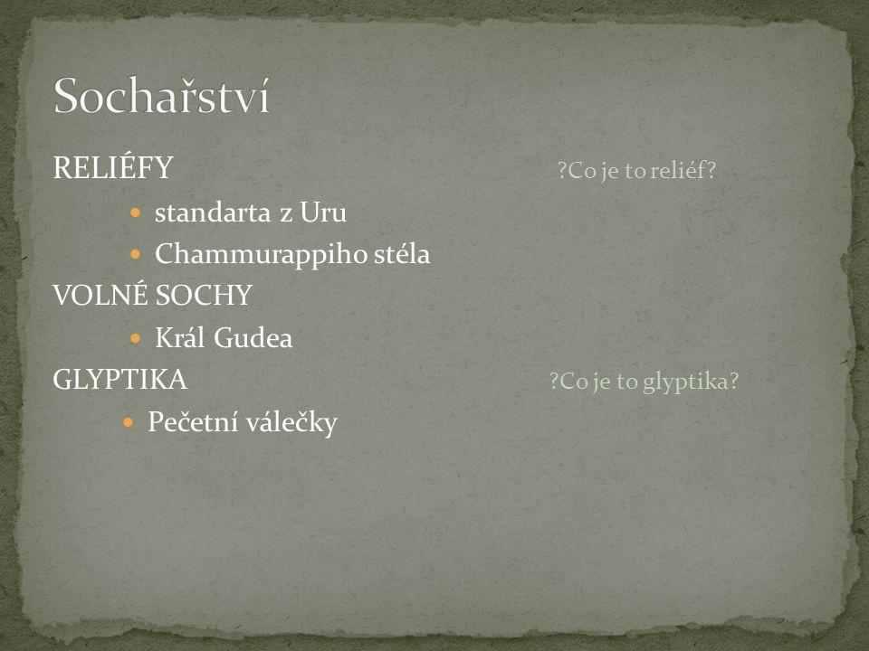 Sochařství RELIÉFY Co je to reliéf standarta z Uru