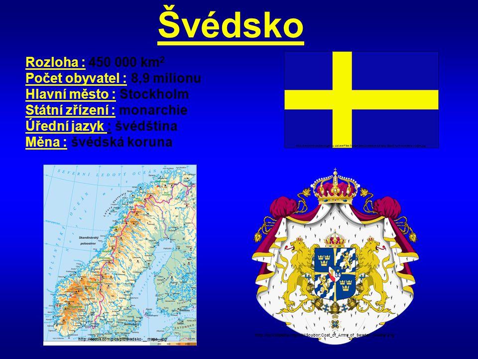Švédsko Rozloha : 450 000 km2 Počet obyvatel : 8,9 milionu