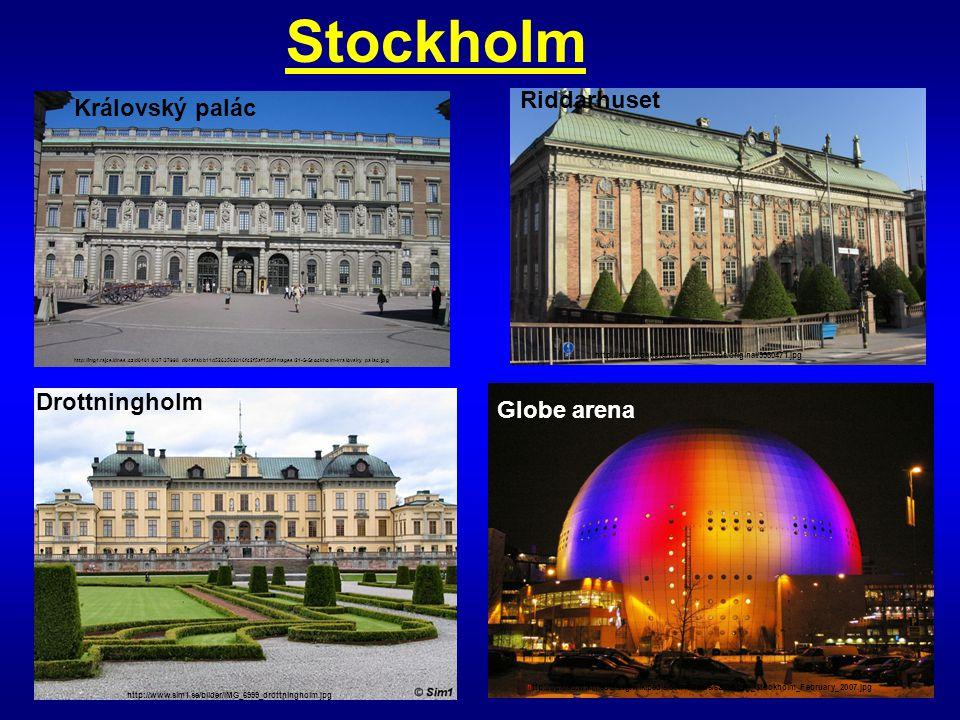 Stockholm Riddarhuset Královský palác Drottningholm Globe arena