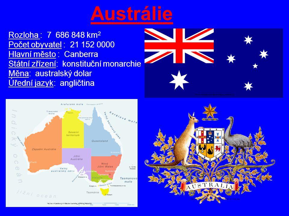 Austrálie Rozloha : 7 686 848 km2 Počet obyvatel : 21 152 0000
