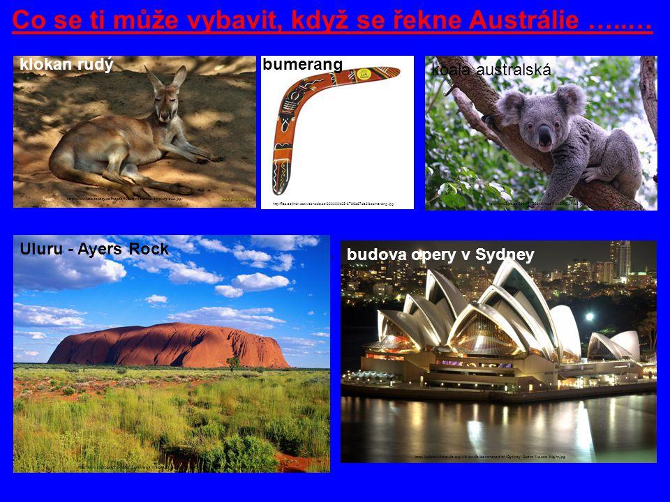 Co se ti může vybavit, když se řekne Austrálie …..…