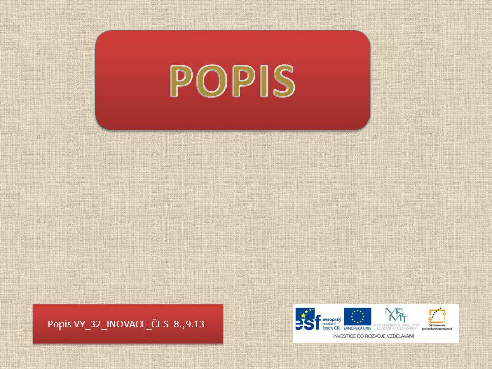POPIS Popis VY_32_INOVACE_ČJ-S 8.,9.13