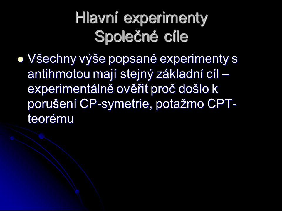 Hlavní experimenty Společné cíle