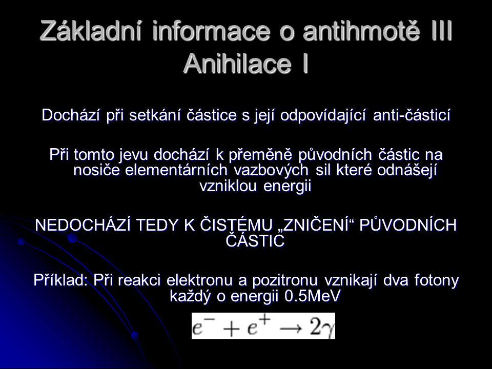 Základní informace o antihmotě III Anihilace I