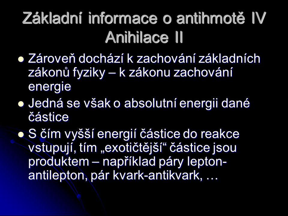Základní informace o antihmotě IV Anihilace II