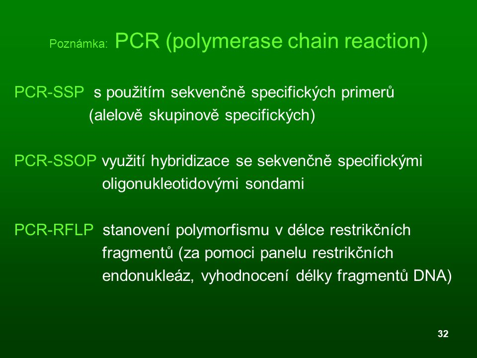 Poznámka: PCR (polymerase chain reaction)