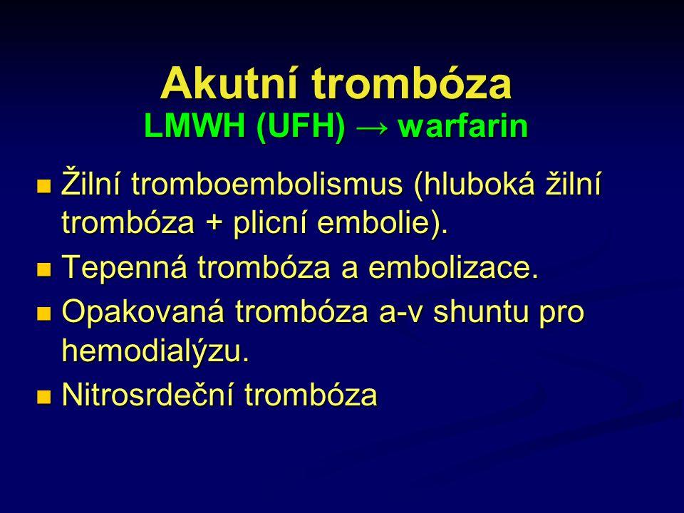Akutní trombóza LMWH (UFH) → warfarin