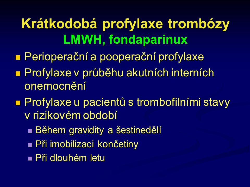 Krátkodobá profylaxe trombózy LMWH, fondaparinux