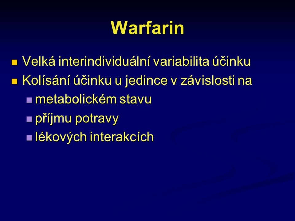 Warfarin Velká interindividuální variabilita účinku