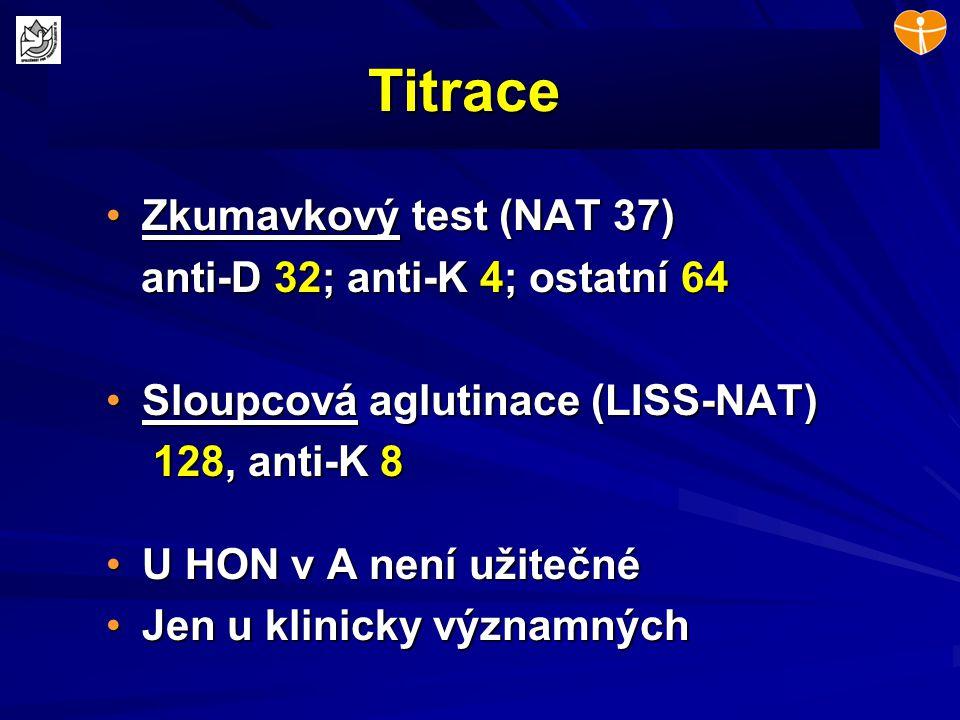 Titrace Zkumavkový test (NAT 37) anti-D 32; anti-K 4; ostatní 64