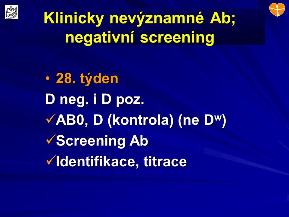 Klinicky nevýznamné Ab; negativní screening