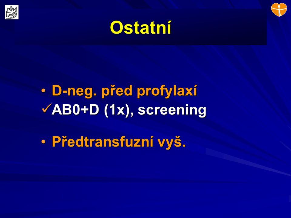 Ostatní D-neg. před profylaxí AB0+D (1x), screening
