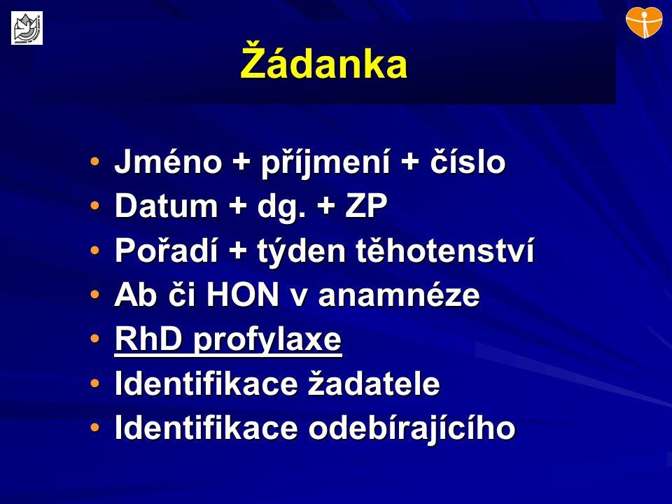 Žádanka Jméno + příjmení + číslo Datum + dg. + ZP
