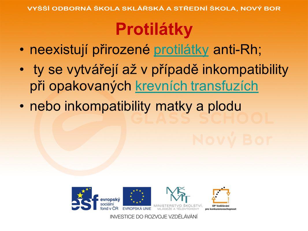Protilátky neexistují přirozené protilátky anti-Rh;