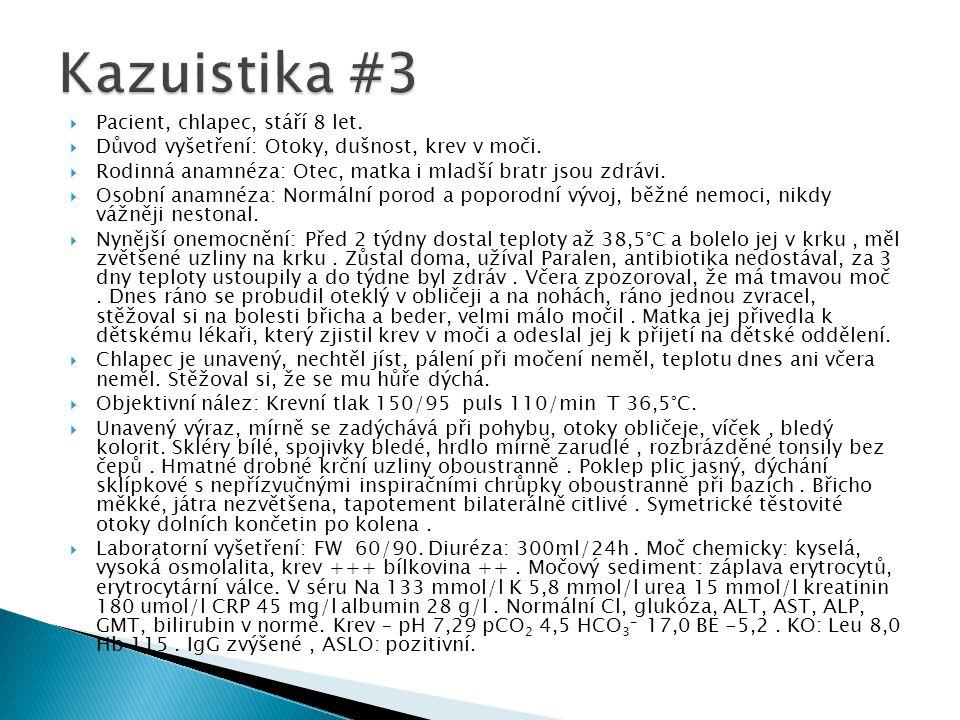 Kazuistika #3 Pacient, chlapec, stáří 8 let.