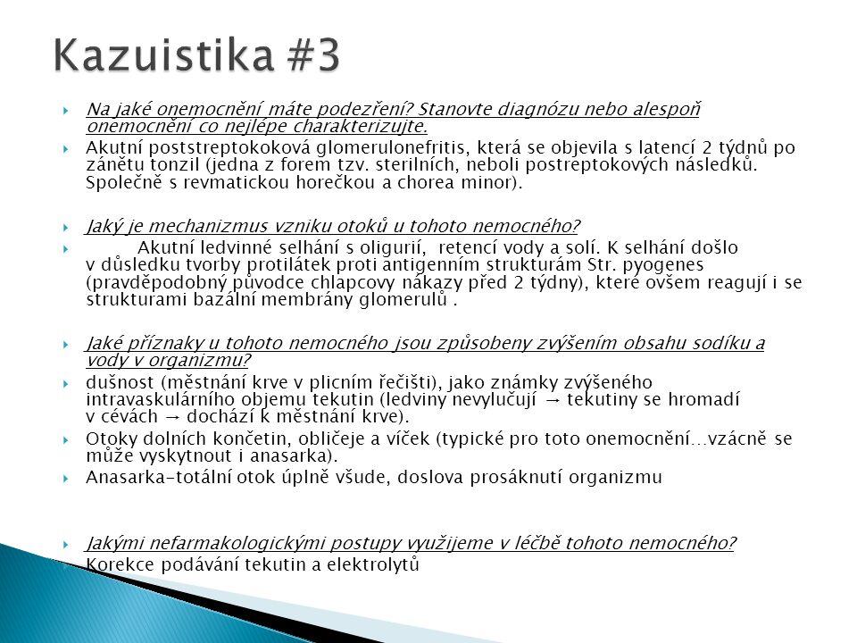 Kazuistika #3 Na jaké onemocnění máte podezření Stanovte diagnózu nebo alespoň onemocnění co nejlépe charakterizujte.