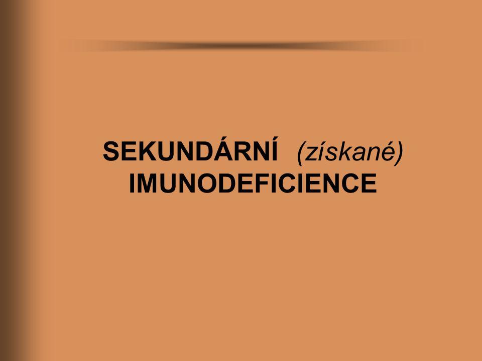 SEKUNDÁRNÍ (získané) IMUNODEFICIENCE
