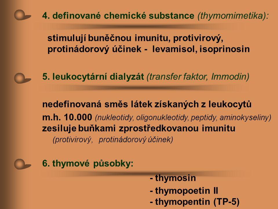 4. definované chemické substance (thymomimetika):