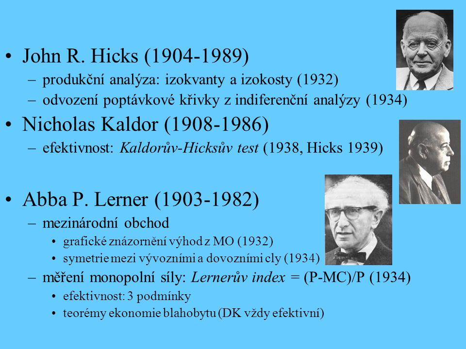John R. Hicks (1904-1989) Nicholas Kaldor (1908-1986)