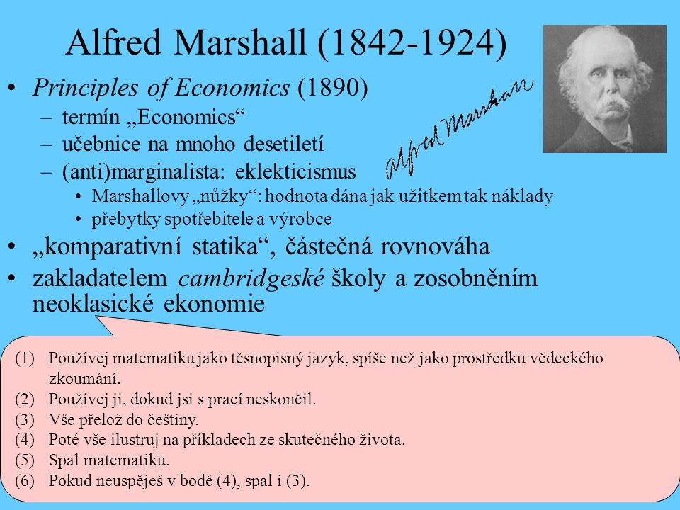 Alfred Marshall ( ) Principles of Economics (1890)