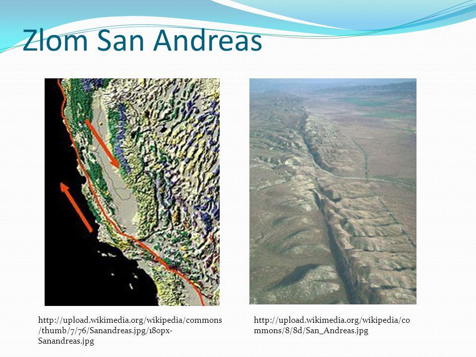 Zlom San Andreas http://upload.wikimedia.org/wikipedia/commons/thumb/7/76/Sanandreas.jpg/180px-Sanandreas.jpg.