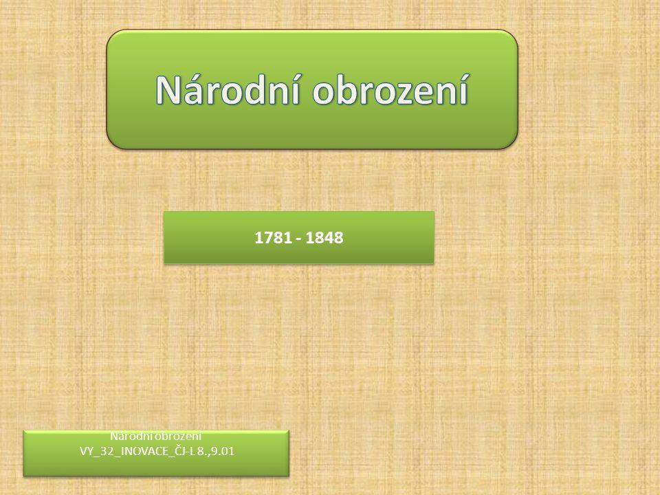 Národní obrození 1781 - 1848 Národní obrození