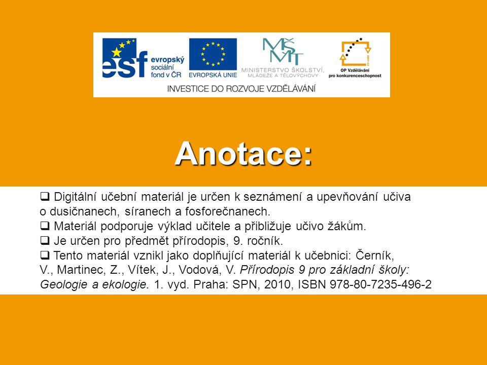 Anotace: Digitální učební materiál je určen k seznámení a upevňování učiva o dusičnanech, síranech a fosforečnanech.
