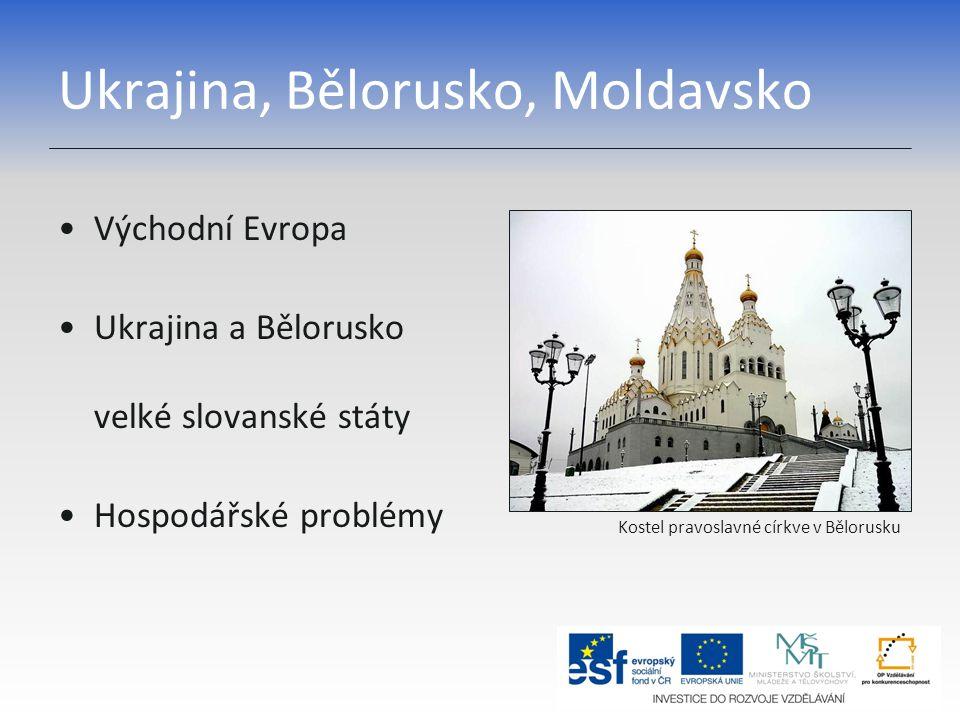 Ukrajina, Bělorusko, Moldavsko