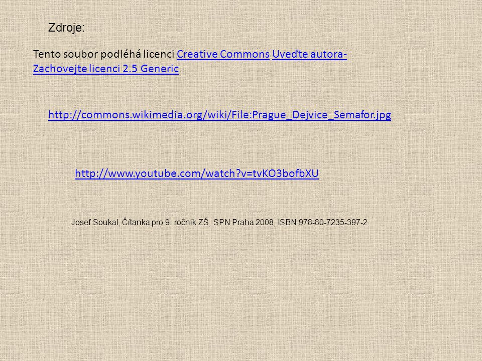 Zdroje: Tento soubor podléhá licenci Creative Commons Uveďte autora-Zachovejte licenci 2.5 Generic.