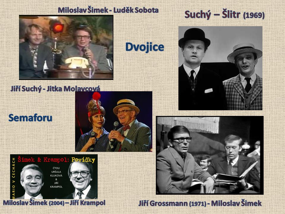 Dvojice Suchý – Šlitr (1969) Semaforu Miloslav Šimek - Luděk Sobota