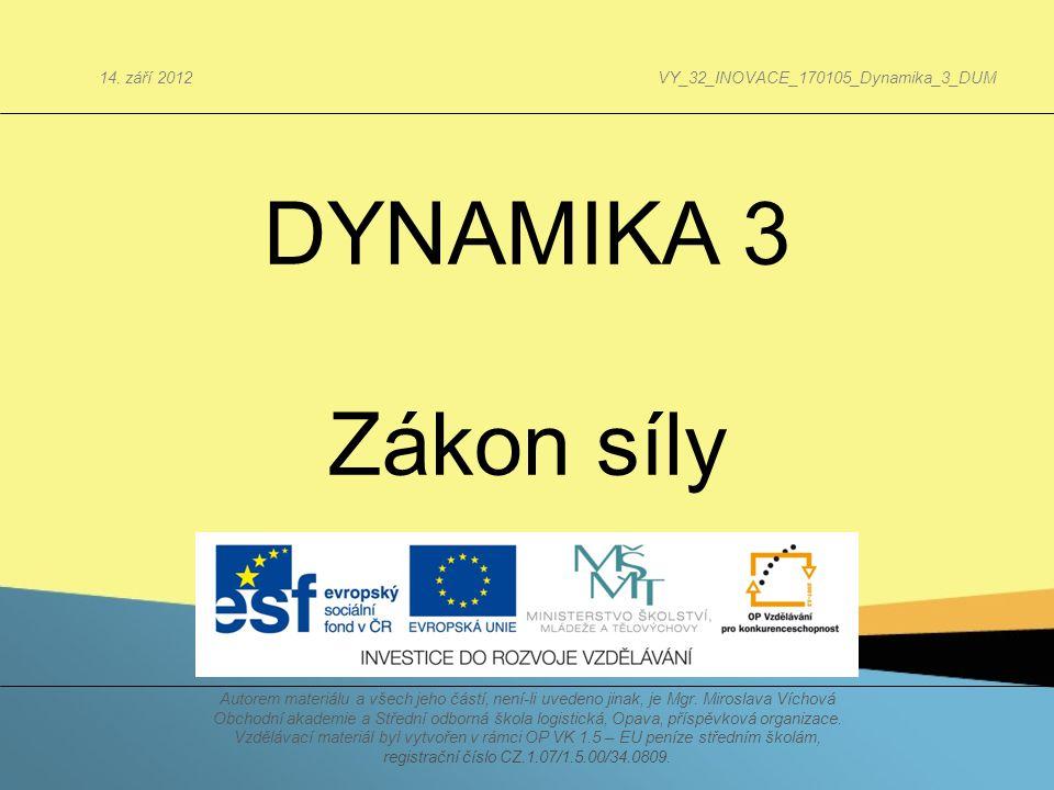 DYNAMIKA 3 Zákon síly 14. září 2012