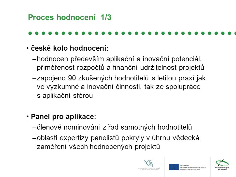 Proces hodnocení 1/3 české kolo hodnocení: