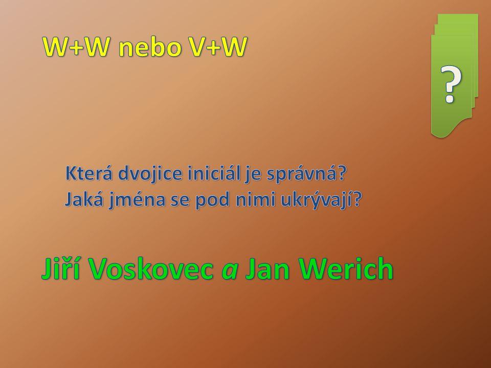Jiří Voskovec a Jan Werich W+W nebo V+W